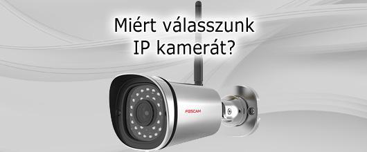 Miért válasszunk IP kamerát?