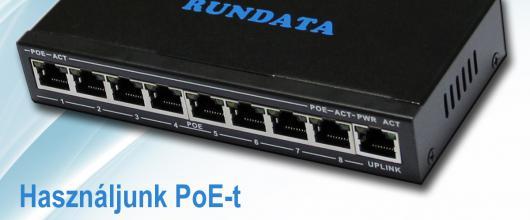Használjunk PoE azaz Power over Ethernet technológiát!